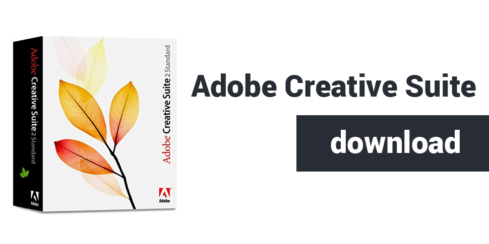 Adobe Creative Suite Free download