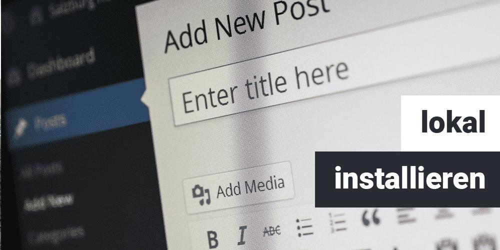 Teaser WordPress lokal installieren