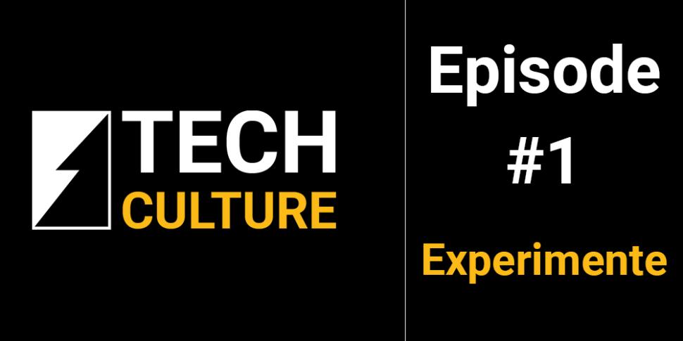 Techculture Folge 1 Experimente