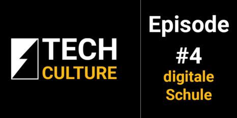techculture podcast folge 4 digitale schule
